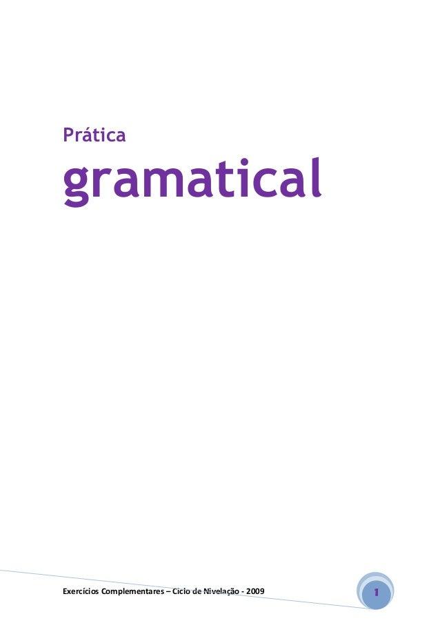 Exercícios Complementares – Ciclo de Nivelação - 2009 1 Prática gramatical