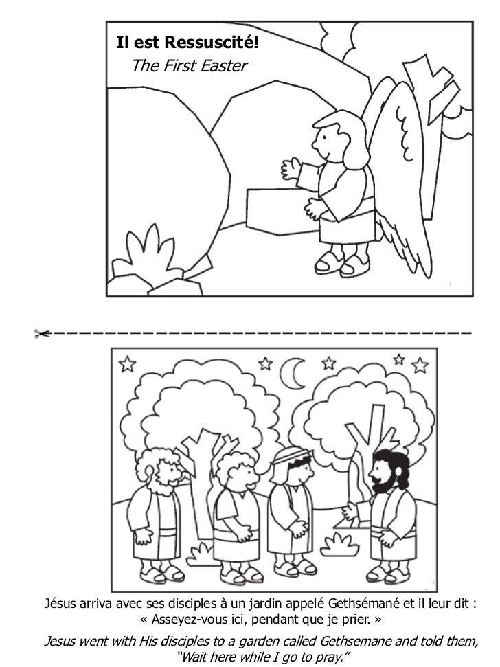 Il est Ressuscité!               The First EasterJésus arriva avec ses disciples à un jardin appelé Gethsémané et il leur ...