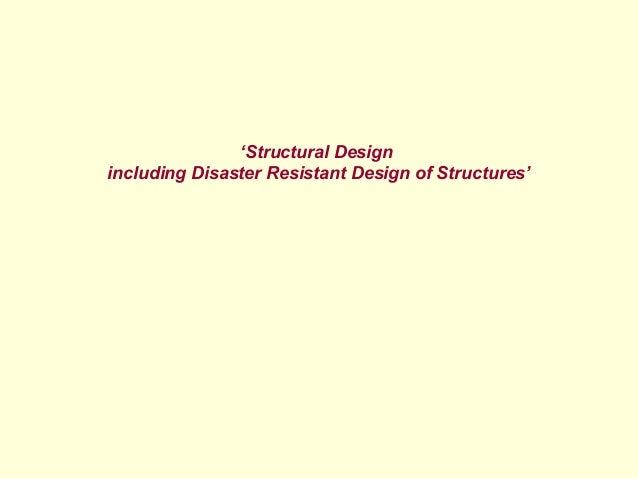 'Structural Design including Disaster Resistant Design of Structures'