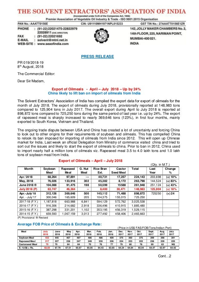 PRESS RELEASE PR 019/2018-19 8th August, 2018 The Commercial Editor: Dear Sir/Madam, Export of Oilmeals - April – July 201...