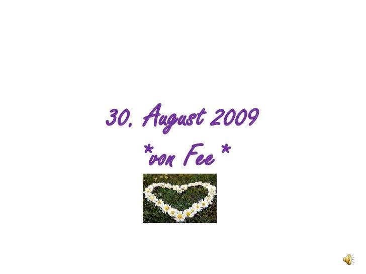 30. August 2009*von Fee*<br />