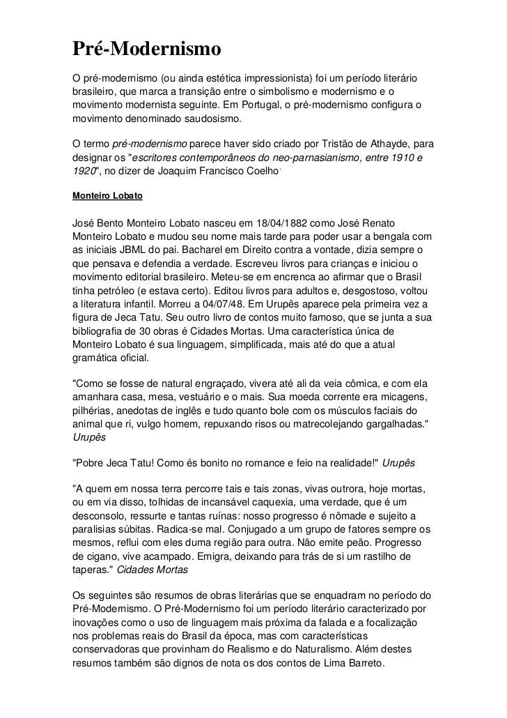 """Pré-Modernismo<br />O pré-modernismo (ou ainda estética impressionista HYPERLINK """"http://pt.wikipedia.org/wiki/Pr%C3%A9-Mo..."""