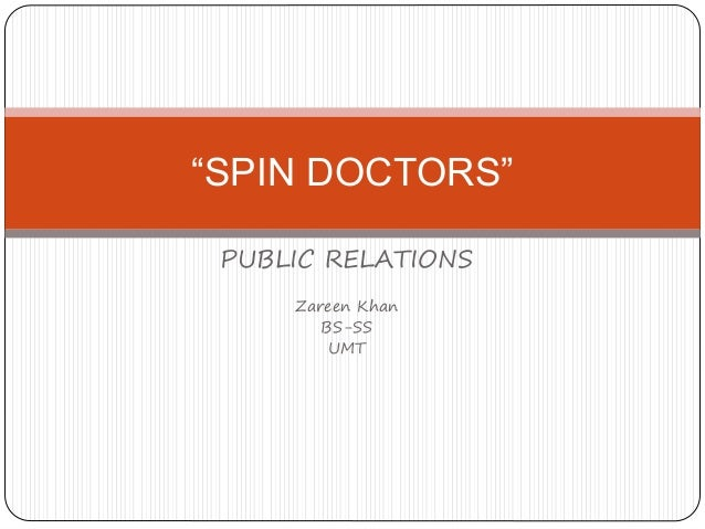 "PUBLIC RELATIONS Zareen Khan BS-SS UMT ""SPIN DOCTORS"""