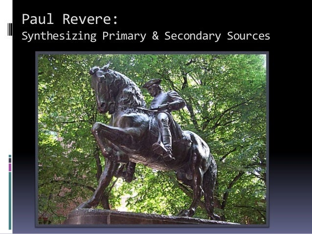Paul Revere:Synthesizing Primary & Secondary Sources
