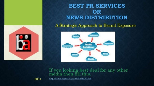 BEST PR SERVICES OR NEWS DISTRIBUTION A Strategic Approach to Brand Exposure If you looking best deal for any other media ...