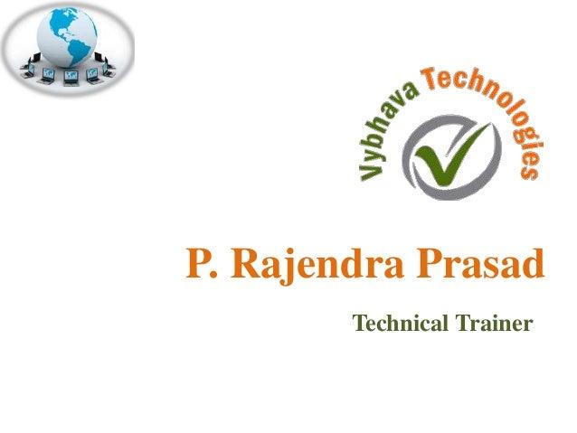 P. Rajendra Prasad  Technical Trainer