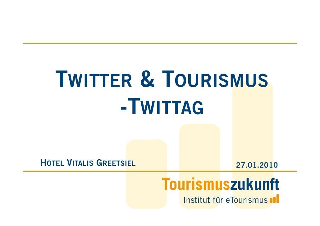TWITTER & TOURISMUS 27.01.2010 – TWITTAG
