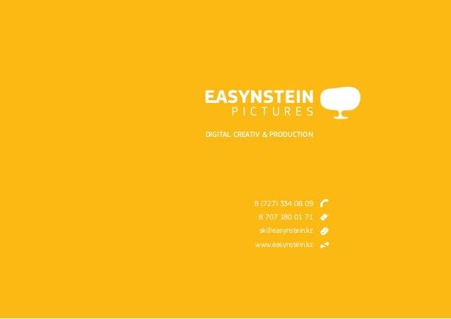 digital creativ & production            8 (727) 334 08 09              8 707 180 01 71              sk@easynstein.kz      ...