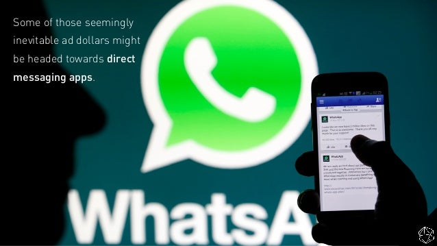 Some of those seemingly inevitable ad dollars might be headed towards direct messaging apps.