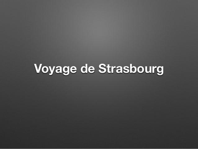 Voyage de Strasbourg