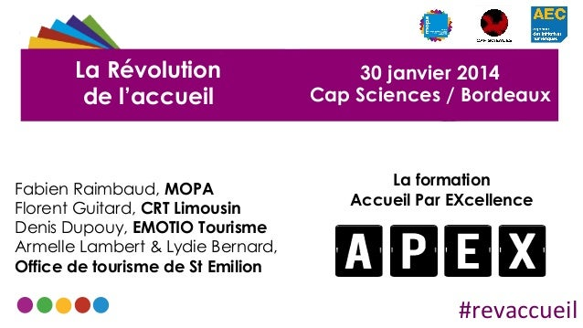La Révolution de l'accueil  Fabien Raimbaud, MOPA Florent Guitard, CRT Limousin Denis Dupouy, EMOTIO Tourisme Armelle Lamb...