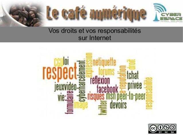 Vos droits et vos responsabilités sur Internet
