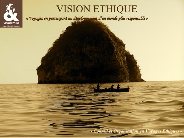 VISION ETHIQUE «Voyagez en participant au développement d'un monde plus responsable»  Vision Ethique - Madagascar - Soli...