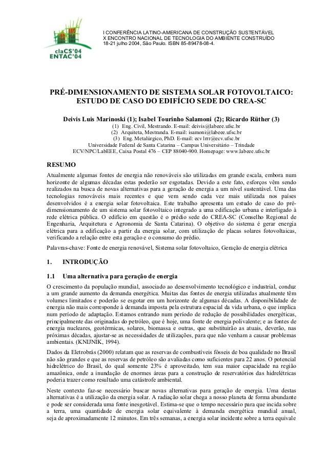 PRÉ-DIMENSIONAMENTO DE SISTEMA SOLAR FOTOVOLTAICO: ESTUDO DE CASO DO EDIFÍCIO SEDE DO CREA-SC Deivis Luis Marinoski (1); I...