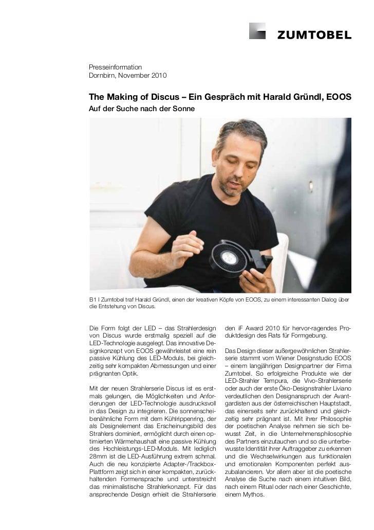 PresseinformationDornbirn, November 2010The Making of Discus – Ein Gespräch mit Harald Gründl, EOOSAuf der Suche nach der ...