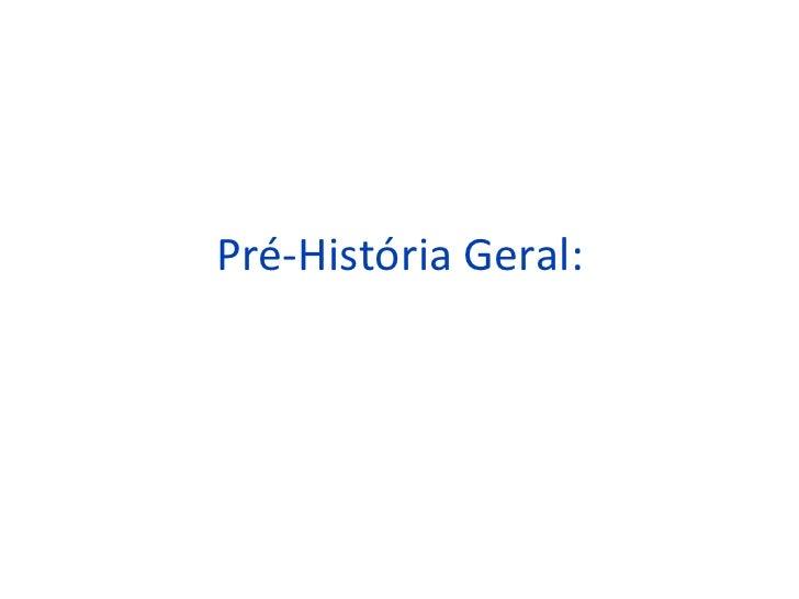 Pré-História Geral: