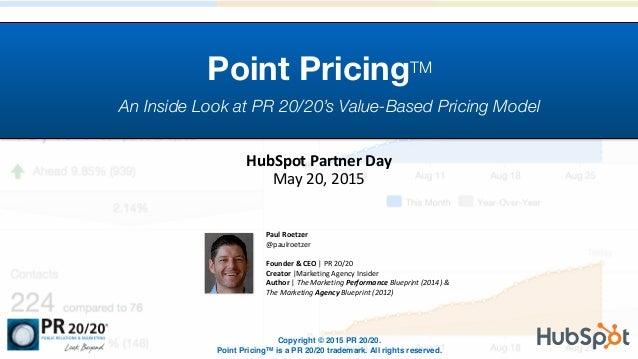 paul roetzer (@paulroetzer) Point PricingTM An Inside Look at PR 20/20's Value-Based Pricing Model HubSpot  Partner  D...