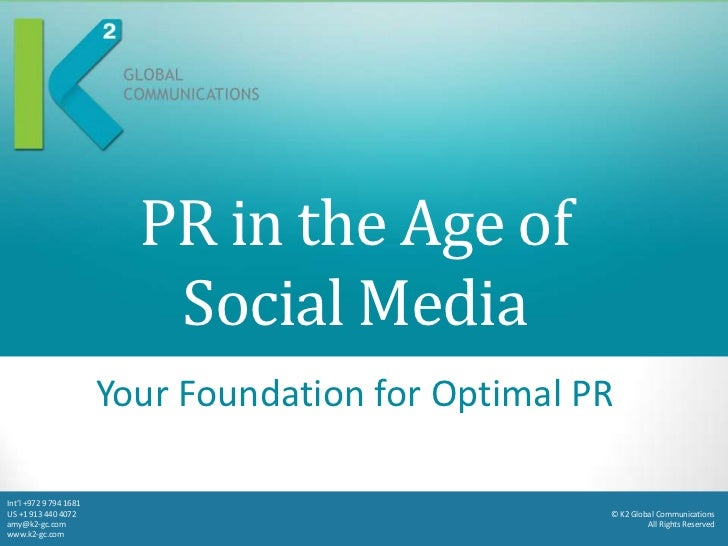 PR in the Age of                           Social Media                        Your Foundation for Optimal PRInt'l +972 9 ...