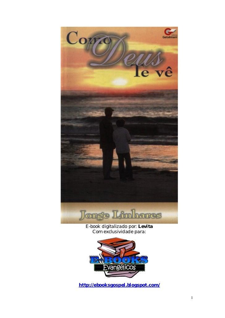 E-book digitalizado por: Levita     Com exclusividade para:http://ebooksgospel.blogspot.com/                              ...
