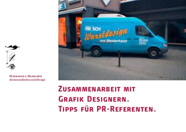 Zusammenarbeit mit Grafik Designern. Tipps für PR-Referenten. M  M Kommunikation und Design