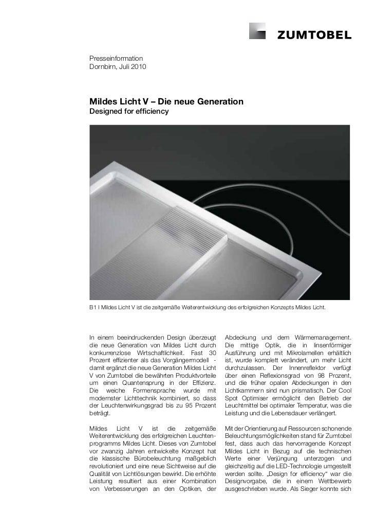 PresseinformationDornbirn, Juli 2010Mildes Licht V – Die neue GenerationDesigned for efficiencyB1 I Mildes Licht V ist die...