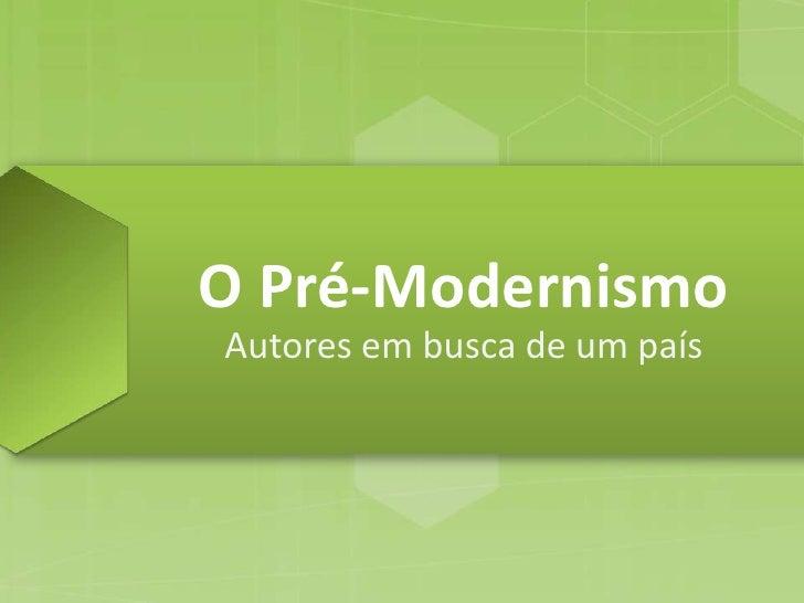 O Pré-ModernismoAutores em busca de um país