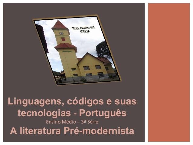 Linguagens, códigos e suas tecnologias - Português Ensino Médio - 3ª Série A literatura Pré-modernista