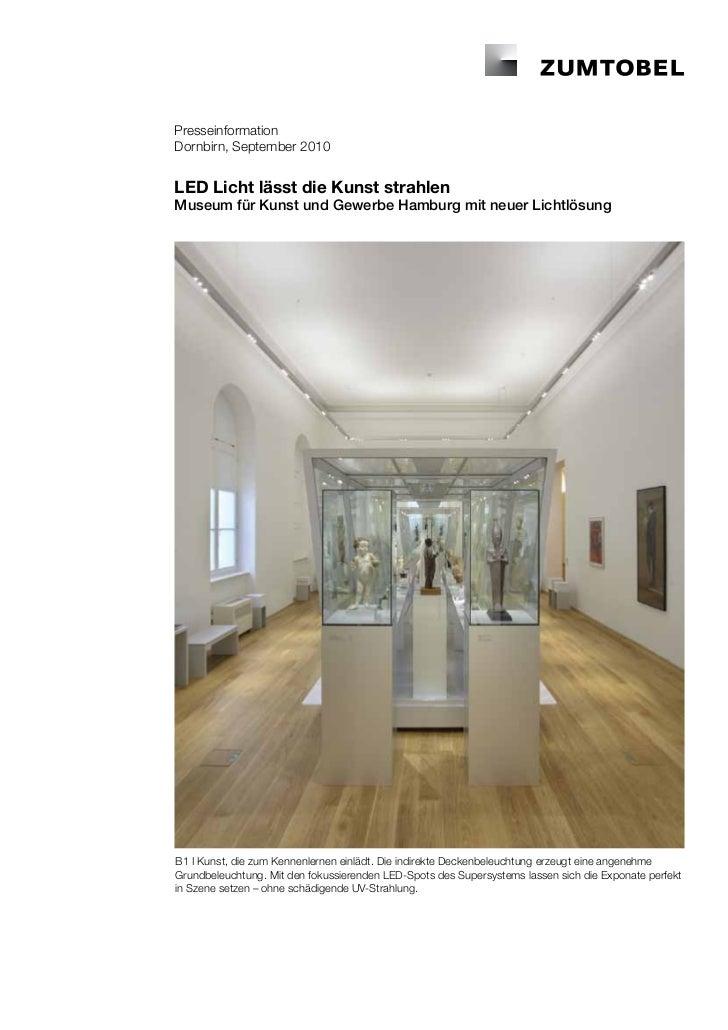 PresseinformationDornbirn, September 2010LED Licht lässt die Kunst strahlenMuseum für Kunst und Gewerbe Hamburg mit neuer ...