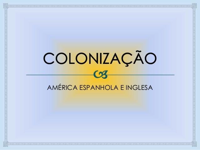 AMÉRICA ESPANHOLA E INGLESA