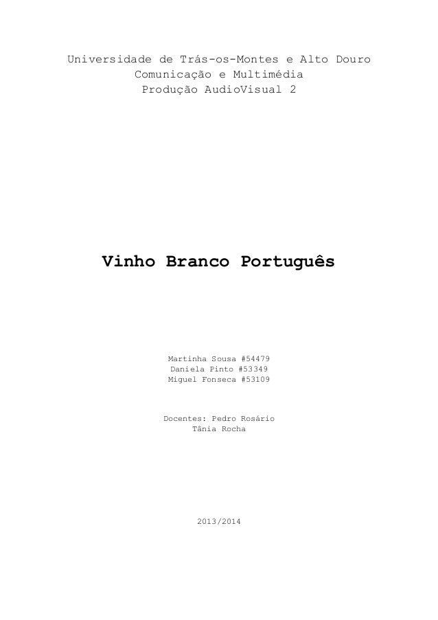 Universidade de Trás-os-Montes e Alto Douro Comunicação e Multimédia Produção AudioVisual 2 Vinho Branco Português Martinh...