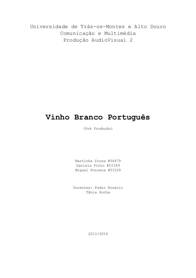 Universidade de Trás-os-Montes e Alto Douro Comunicação e Multimédia Produção AudioVisual 2  Vinho Branco Português (Pré P...