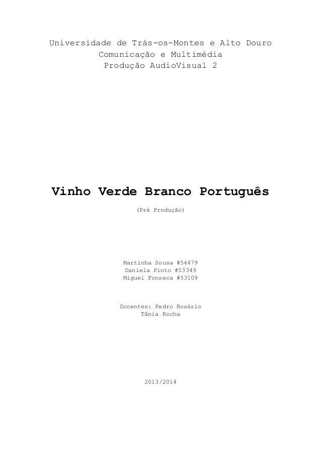 Universidade de Trás-os-Montes e Alto Douro Comunicação e Multimédia Produção AudioVisual 2  Vinho Verde Branco Português ...