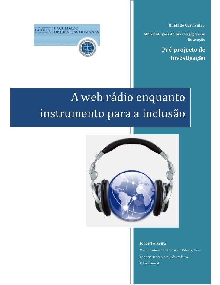 Unidade Curricular:                    Metodologias de Investigação em                                           Educação ...