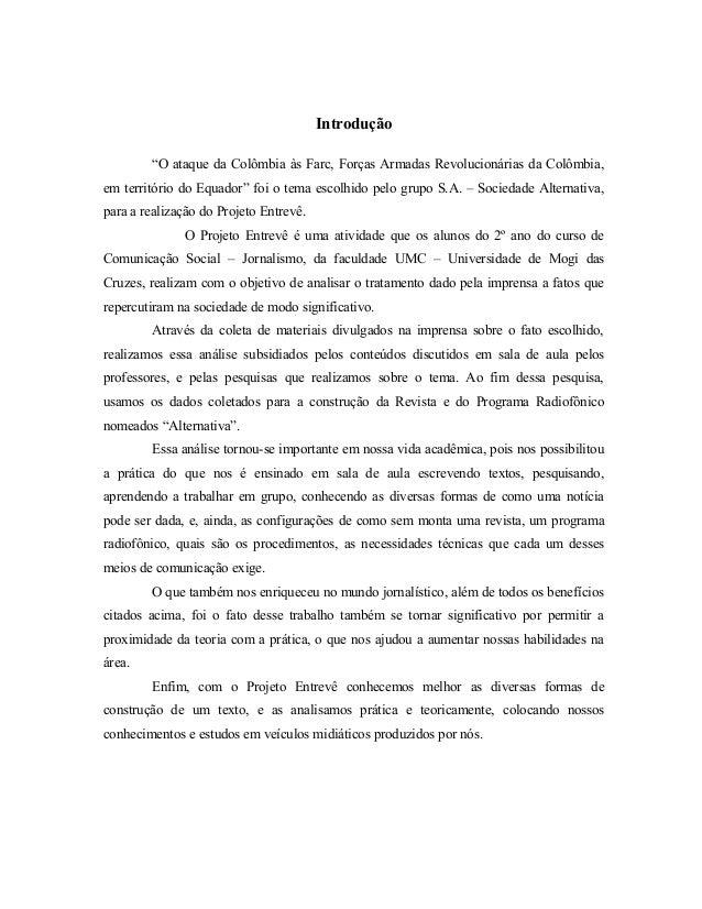 """Introdução """"O ataque da Colômbia às Farc, Forças Armadas Revolucionárias da Colômbia, em território do Equador"""" foi o tema..."""