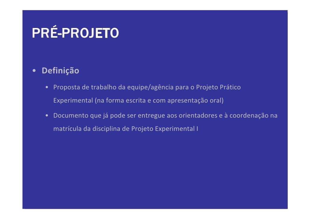 PRÉ-PROJETO  • Definição    • Propostadetrabalhodaequipe/agênciaparaoProjetoPrático      Experimental(naformae...