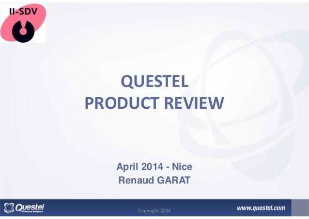 QUESTEL PRODUCT REVIEW April 2014 - Nice Renaud GARAT Copyright 2014