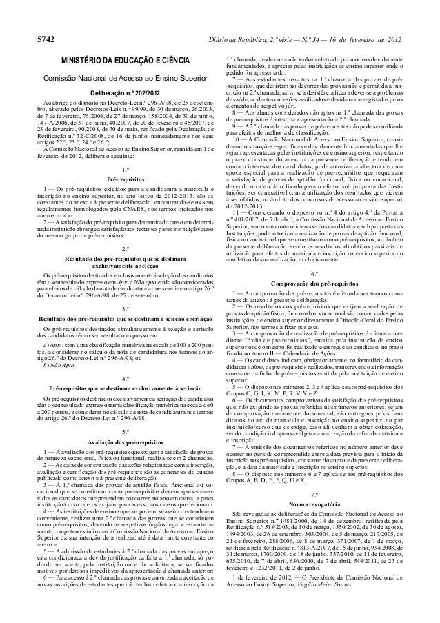 5742  Diário da República, 2.ª série — N.º 34 — 16 de fevereiro de 2012  MINISTÉRIO DA EDUCAÇÃO E CIÊNCIA Comissão Naciona...
