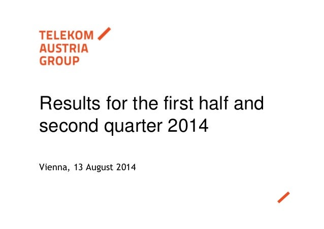 Vienna, 13 August 2014 Results for the first half and second quarter 2014