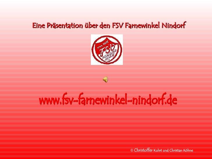 Eine Präsentation über den FSV Farnewinkel Nindorf www.fsv-farnewinkel-nindorf.de ©  Christoffer  Kuhrt und Christian Köhn...