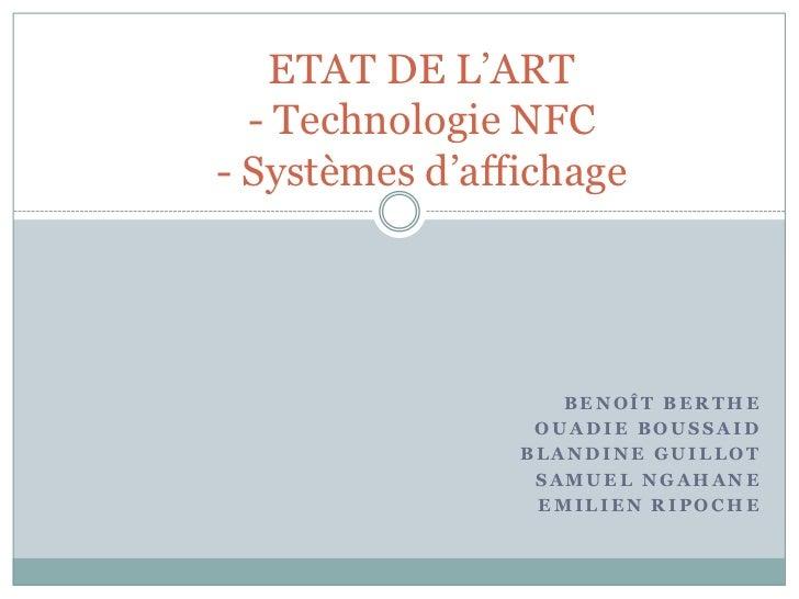 ETAT DE L'ART  - Technologie NFC- Systèmes d'affichage                   BENOÎT BERTHE                 OUADIE BOUSSAID    ...