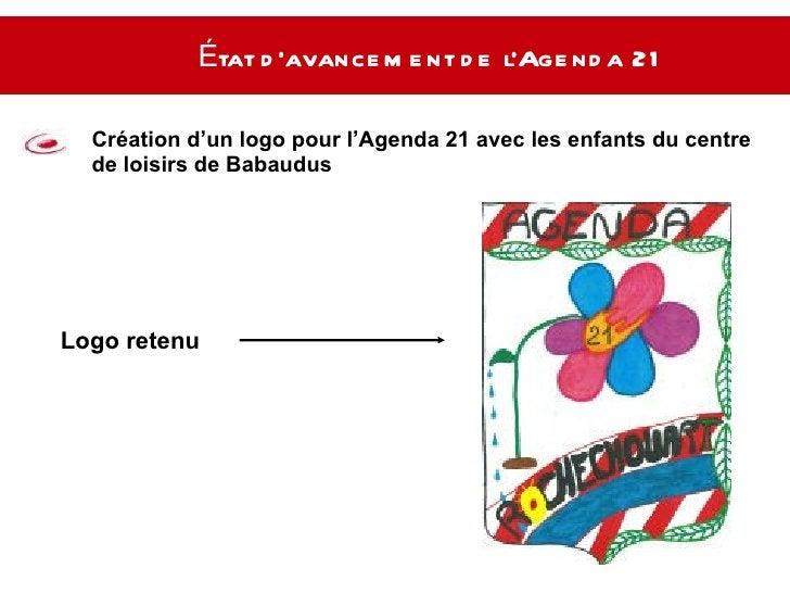 État d'avancement de l'Agenda 21   Création d'un logo pour l'Agenda 21 avec les enfants du centre de loisirs de Babaudus L...