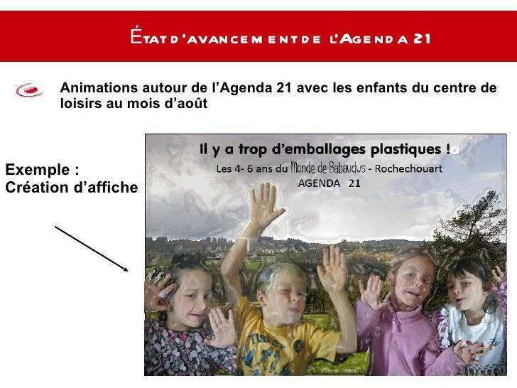 État d'avancement de l'Agenda 21   Animations autour de l'Agenda 21 avec les enfants du centre de loisirs au mois d'août E...