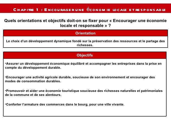 Chapitre 1 : Encourager une économie locale et responsable   Quels orientations et objectifs doit-on se fixer pour « Encou...