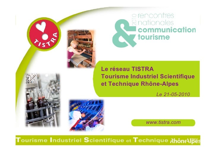 Le réseau TISTRA                                                       Tourisme Industriel Scientifique                   ...