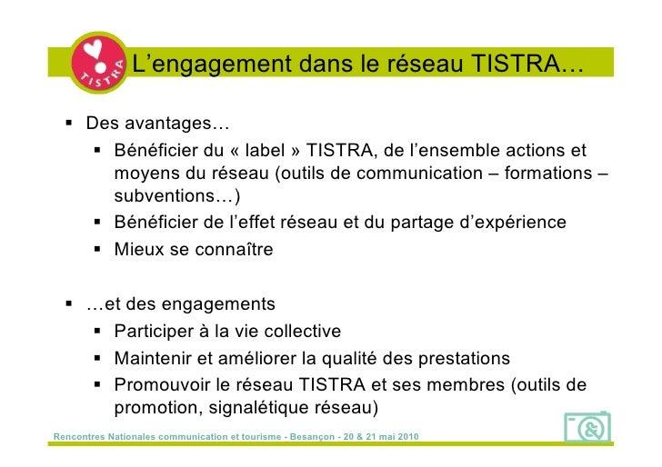 L'engagement dans le réseau TISTRA…     Des avantages…       Bénéficier du « label » TISTRA, de l'ensemble actions et   ...