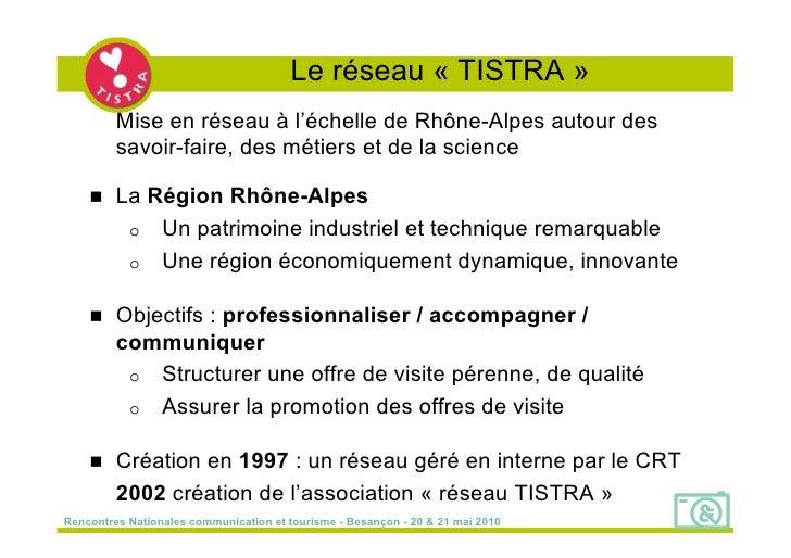 Le réseau « TISTRA »          Mise en réseau à l'échelle de Rhône-Alpes autour des          savoir-faire, des métiers et d...
