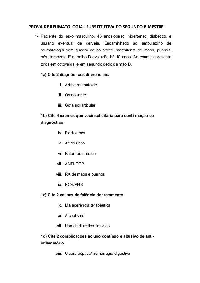 PROVA DE REUMATOLOGIA - SUBSTITUTIVA DO SEGUNDO BIMESTRE 1- Paciente do sexo masculino, 45 anos,obeso, hipertenso, diabéti...