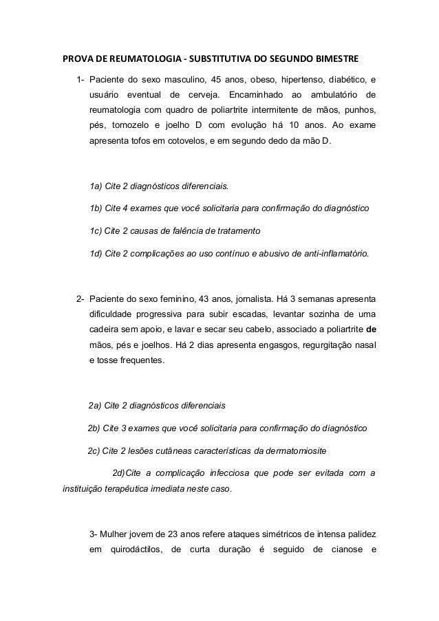 PROVA DE REUMATOLOGIA - SUBSTITUTIVA DO SEGUNDO BIMESTRE 1- Paciente do sexo masculino, 45 anos, obeso, hipertenso, diabét...