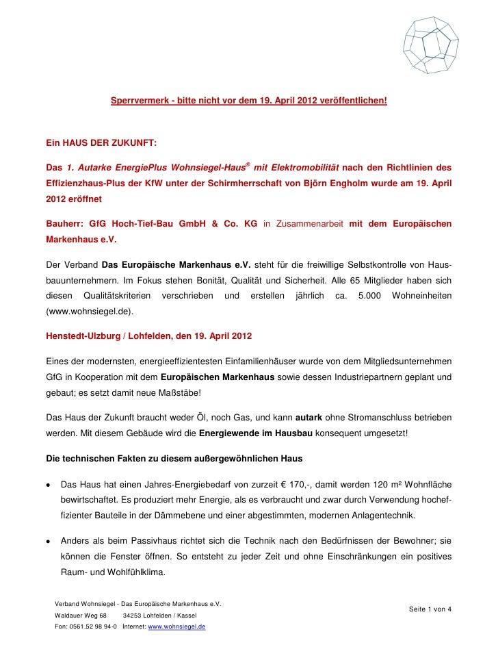 Sperrvermerk - bitte nicht vor dem 19. April 2012 veröffentlichen!Ein HAUS DER ZUKUNFT:Das 1. Autarke EnergiePlus Wohnsieg...