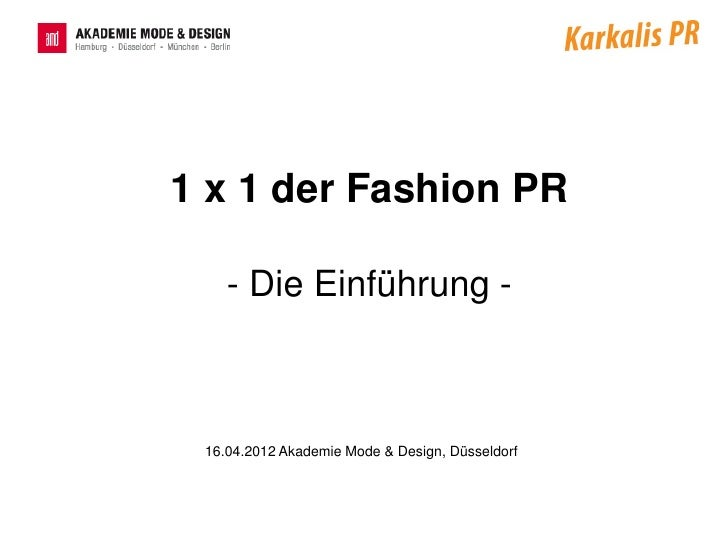1 x 1 der Fashion PR    - Die Einführung - 16.04.2012 Akademie Mode & Design, Düsseldorf